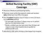 skilled nursing facility snf coverage