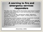a warning to fire and emergency services responders