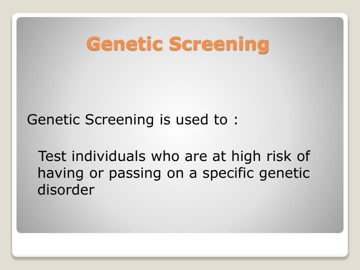 Genetic Screening is used to :