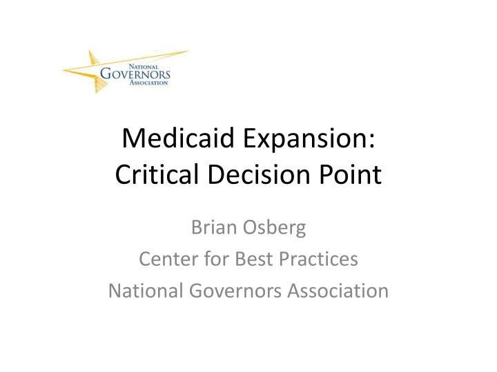 medicaid expansion critical decision point n.