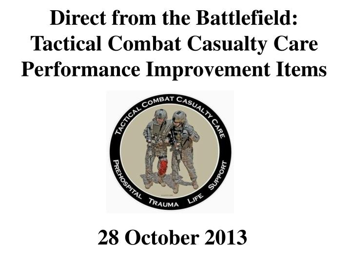 direct from the battlefield tactical combat casualty care performance improvement items n.