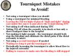 tourniquet mistakes to avoid
