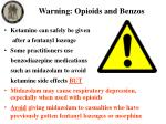 warning opioids and benzos