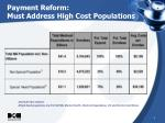 payment reform must address high cost populations