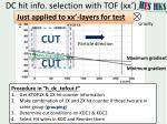dc hit info selection with tof xx