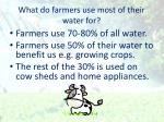 what do farmers use most of their water for