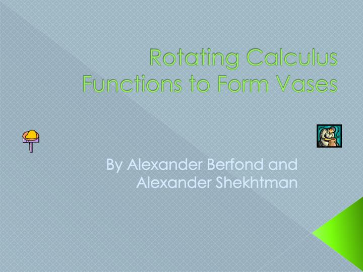 rotating calculus functions to form vases n.