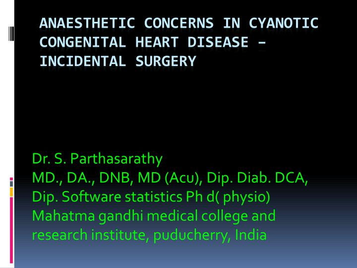 Anaesthetic concerns in cyanotic congenital heart disease incidental surgery