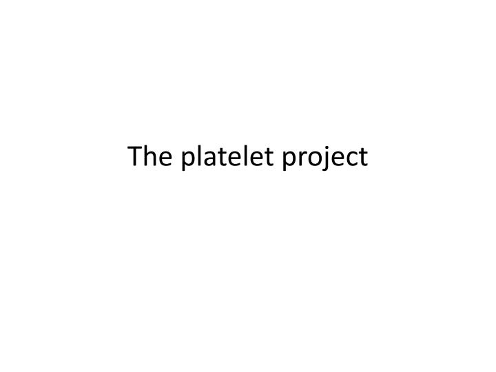 the platelet project n.