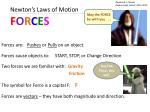 newton s laws of motion f o r c e s