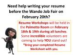 need help writing your resume before the wando job fair on february 20th