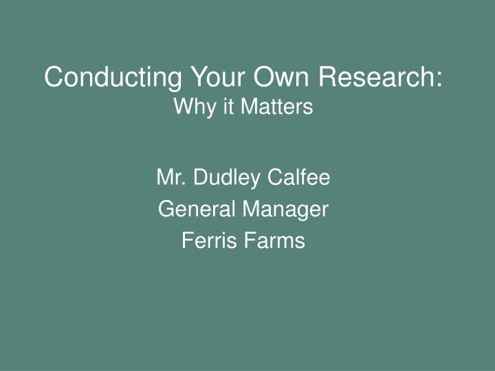 conducting your own research why it matters n.