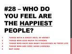 28 who do you feel are the happiest people