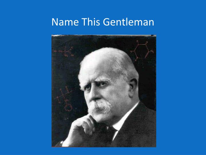 Name This Gentleman