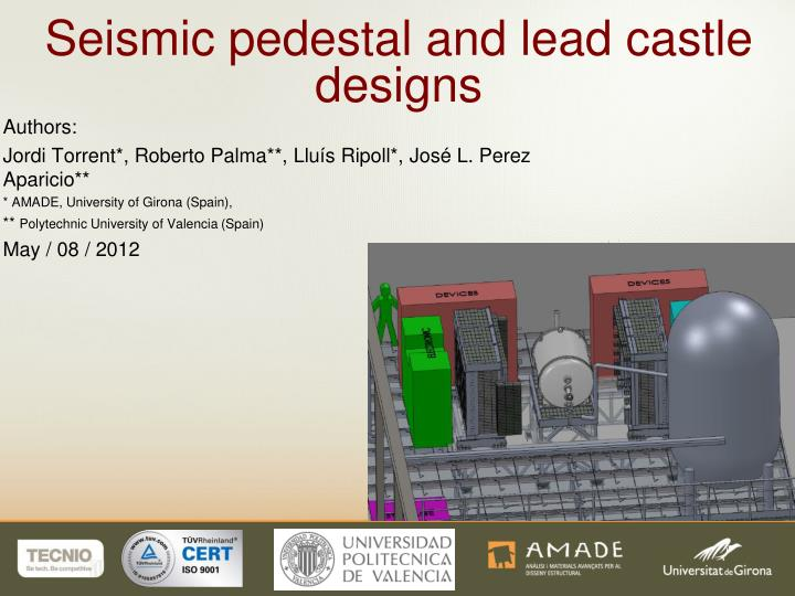seismic pedestal and lead castle designs n.