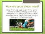 how are grass shears used