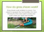 how do grass shears work