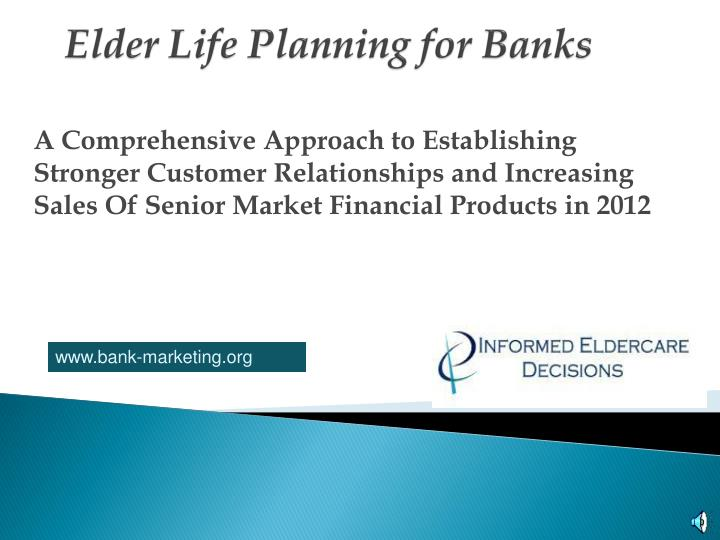 elder life planning for banks n.