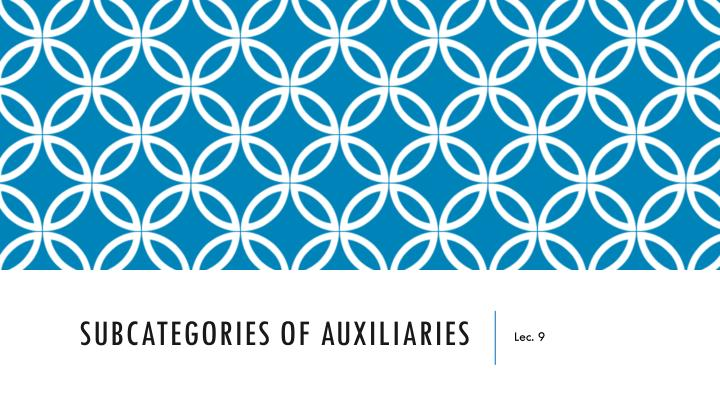subcategories of auxiliaries n.
