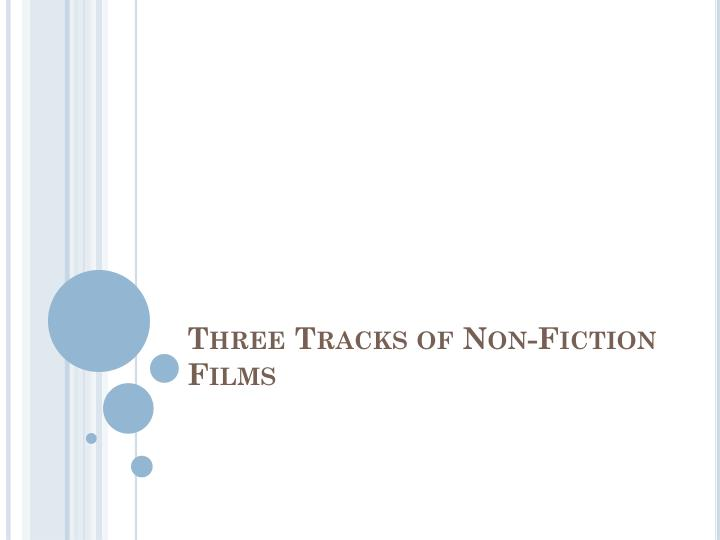 three tracks of non fiction films n.