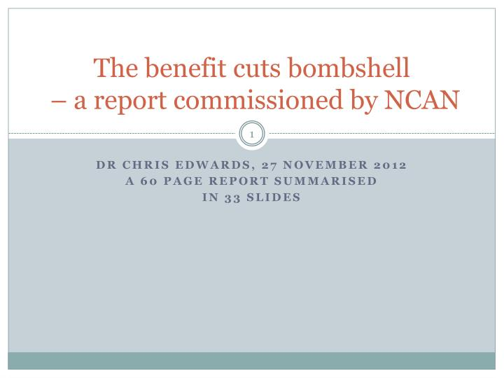 the benefit cuts bombshell a report commissioned by ncan n.