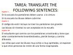 tarea translate the following sentences