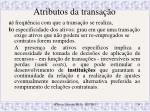 atributos da transa o