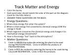 track matter and energy
