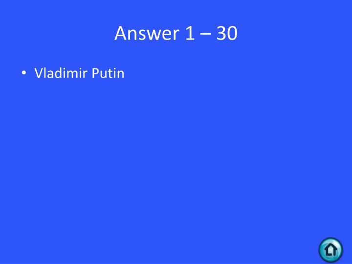 Answer 1 – 30