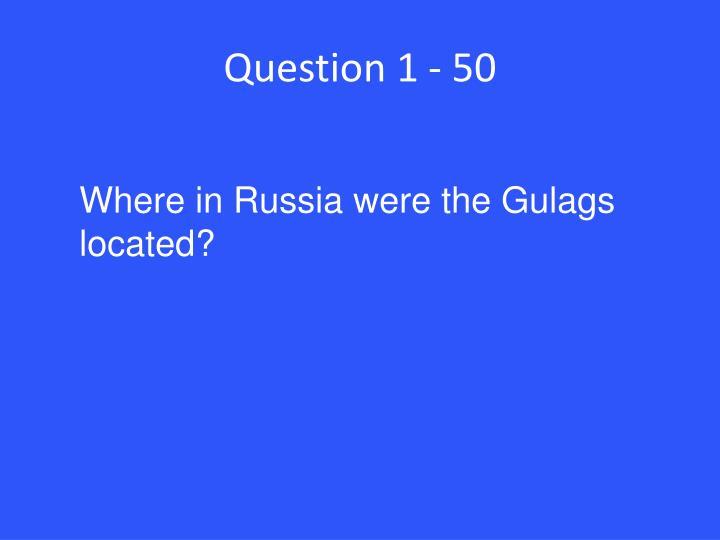 Question 1 - 50