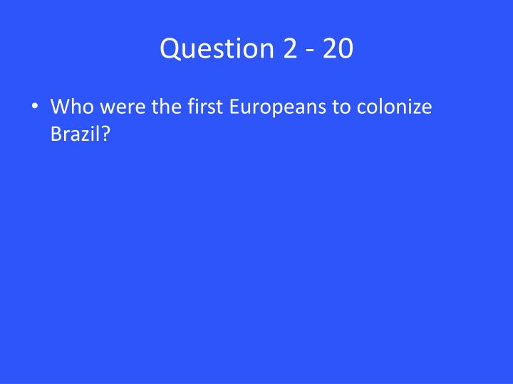 Question 2 - 20