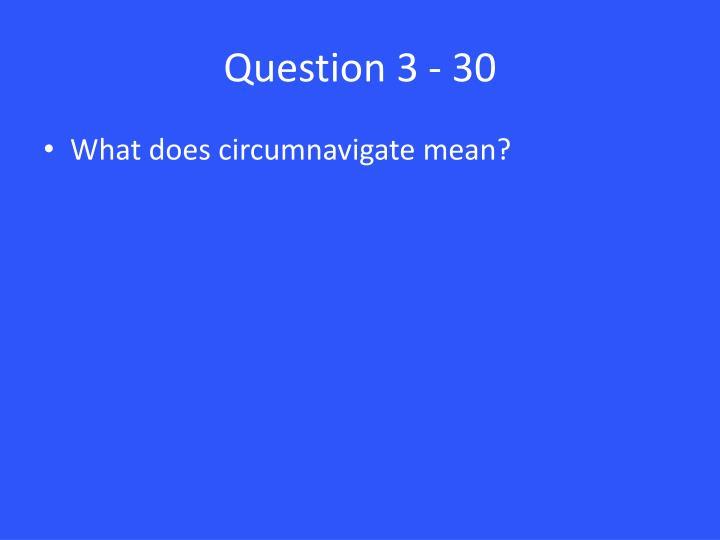 Question 3 - 30