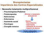 bronquiectasias import ncia dos centros especializados