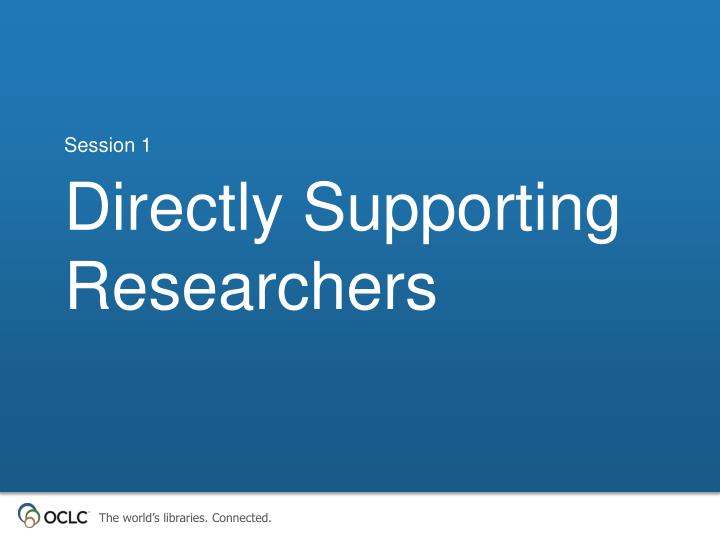 directly supporting researchers n.