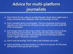 advice for multi platform journalists