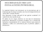 seguridad el ctrica en instalaciones petroleras