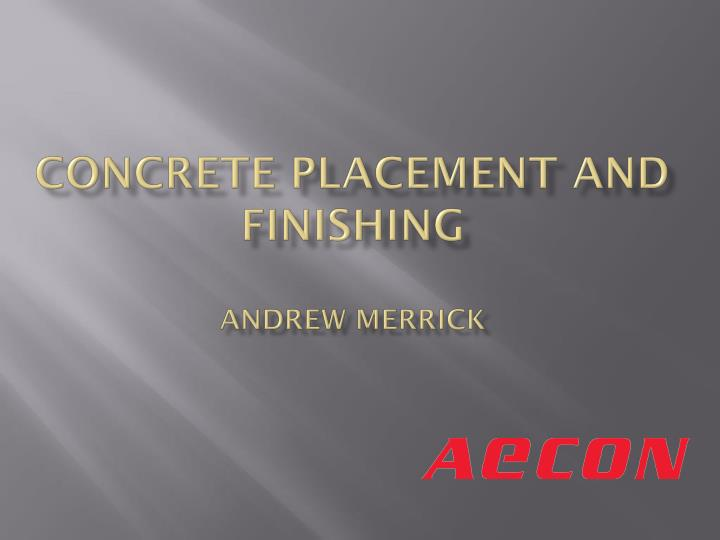 concrete placement and finishing andrew merrick n.