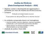 an lise de efici ncia data envelopment analysis dea