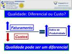 qualidade diferencial ou custo