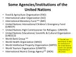 some agencies institutions of the united nations