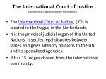 the international court of justice source http www un org en mainbodies