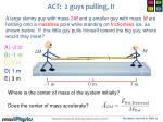 act 2 guys pulling ii