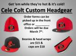get em while they re hot it s cold cele colt custom headgear