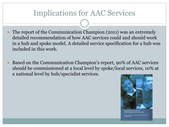 Implications for AAC Services