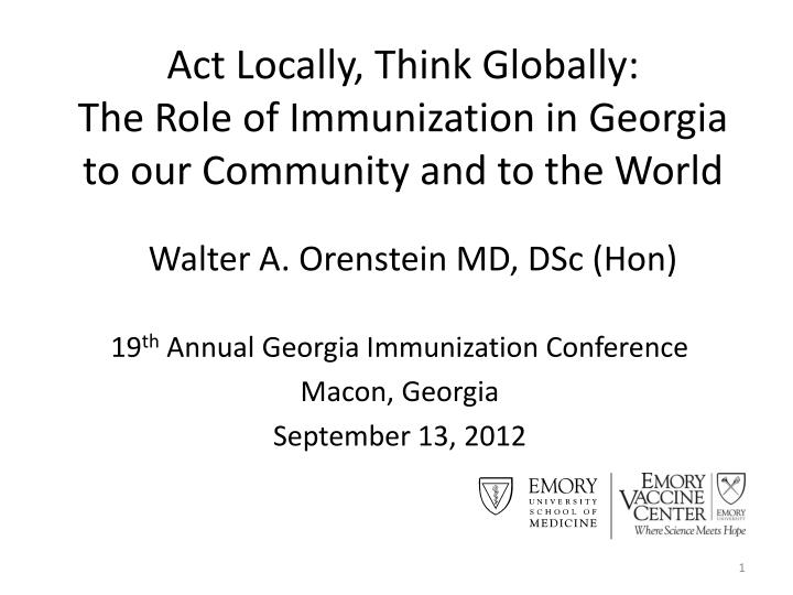 act locally think globally the role of immunization in georgia to our community and to the world n.