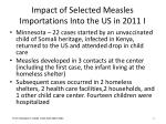 impact of selected measles importations into the us in 2011 i