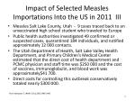 impact of selected measles importations into the us in 2011 iii