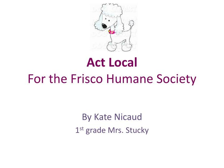 act local for the frisco humane society n.
