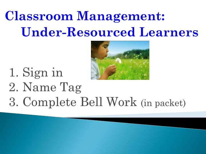 1 sign in 2 name tag 3 complete bell work in packet n.