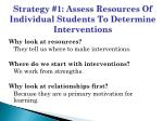 strategy 1 assess resources of individual students to determine interventions
